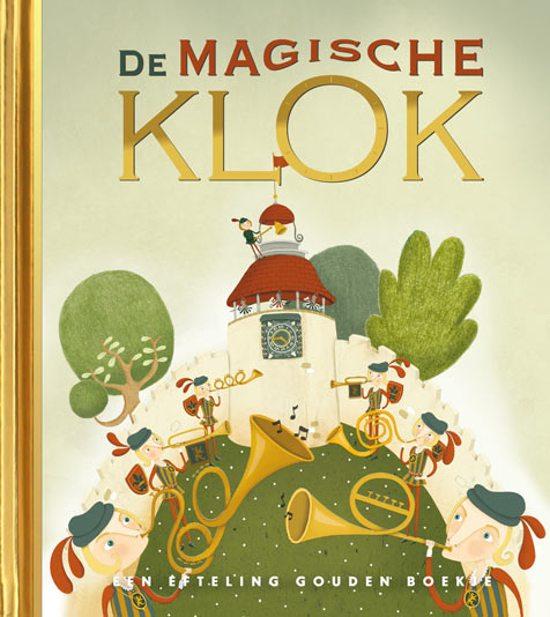De magische klok - Een Efteling gouden boekje